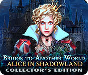 bridge-to-another-world-alice-shadowland-ce_feature